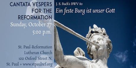 """J. S. Bach's Cantata 80, """"Ein Feste Burg ist unser Gott"""" tickets"""
