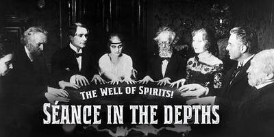 Séance in The Depths - Saturday - 9:15 pm