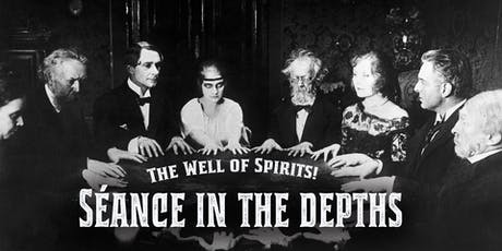 Séance in The Depths - Saturday - 9:15 pm tickets