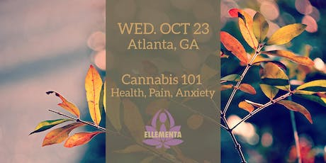 Ellementa Atlanta: Cannabis 101 - Health, Pain, Anxiety tickets