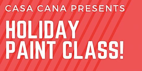 Holiday Paint Night @ Casa Cana tickets