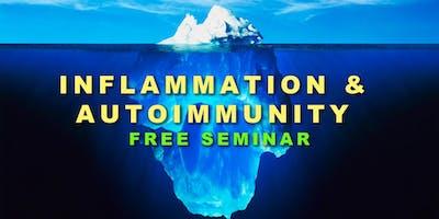 Inflammation & Autoimmune Disease: Free Seminar!