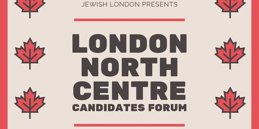 London North Centre Candidates Forum  - Presented by Jewish London