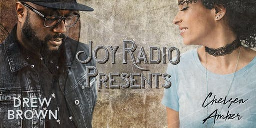 JOY Radio Presents: Chelsea Amber & Drew Brown