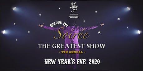 New Year's Eve Cirque du Soirée: The Greatest Show at Lago Custom Events tickets