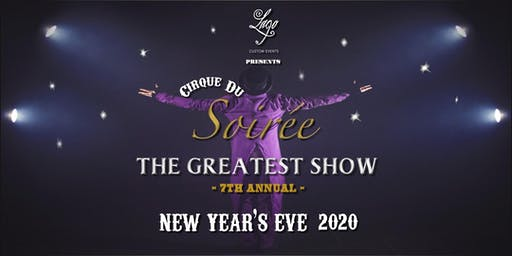 New Year's Eve Cirque du Soirée: The Greatest Show at Lago Custom Events