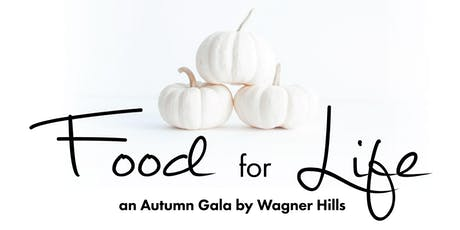 Food for Life: an Autumn Gala by Wagner Hills tickets