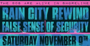 False Sense of Security and Rain City Rewind