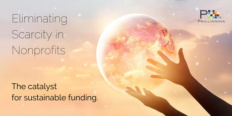 Eliminating Scarcity in Nonprofits: The Catalyst for Sustainable Funding tickets