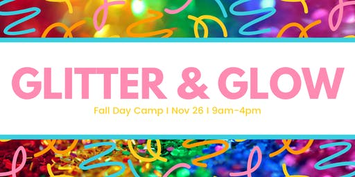 Fall Day Camp - Glitter & Glow