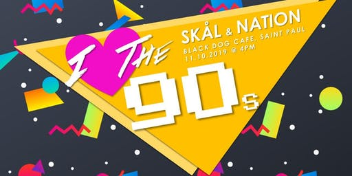 Skål & Nation: I Love the 90s