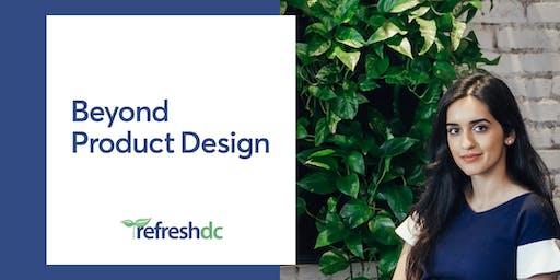 Beyond Product Design