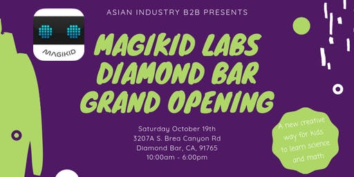 AIB2B Presents the Grand Opening of Magikid Labs Diamond Bar