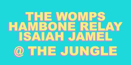 The Womps, Hambone Relay, Isaiah Jamel tickets