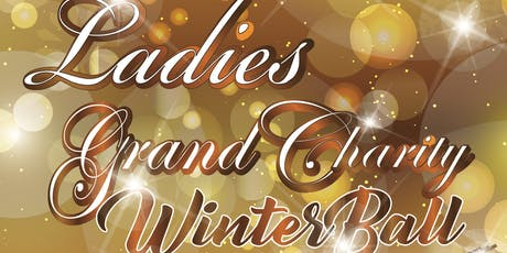 Ladies Grand Winter Charity Ball tickets
