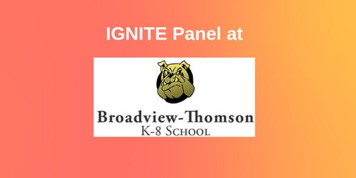 IGNITE Panel at Broadview Thomson (Middle School)