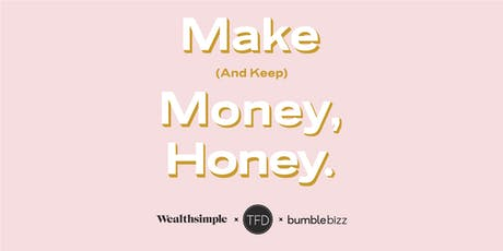 Make (and keep) Money Honey! tickets