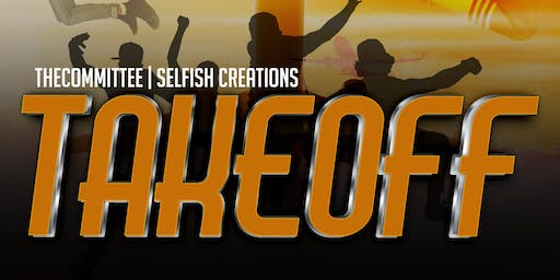 TAKEOFF powered by Selfish Creations