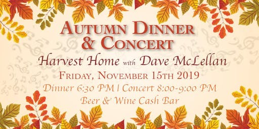 Autumn Dinner & Concert : Harvest Home with Dave McLellan