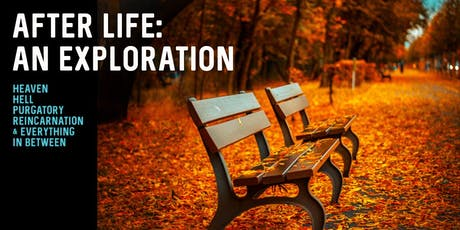After Life: An Exploration tickets
