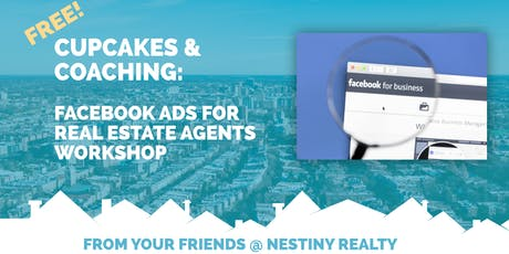 FREE Cupcakes & Coaching: Facebook Ads for Real Estate Agents Workshop tickets