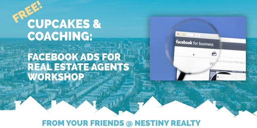 FREE Cupcakes & Coaching: Facebook Ads for Real Estate Agents Workshop