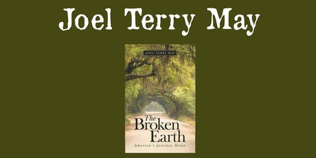 Joel Terry May - The Broken Earth: America's Journey Home tickets