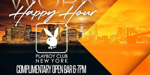 FRIDAY AFTER WORK HAPPY HOUR AT PLAYBOY CLUB