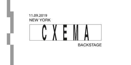 Cxema Backstage tickets