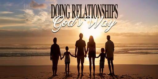 Doing Relationships God's Way