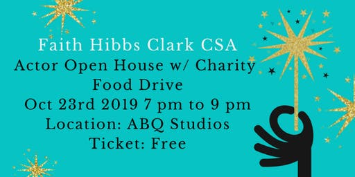 Faith Hibbs Clark CSA Actor Open House with Charity Food Drive!
