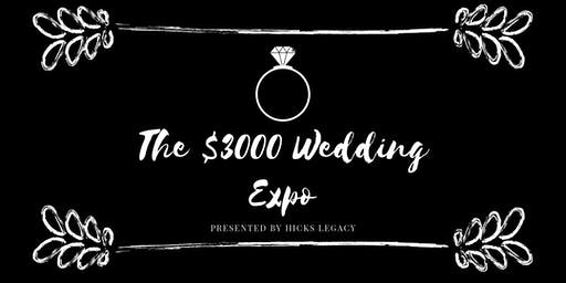 Hicks Legacy Presents : The $3,000 Wedding Expo
