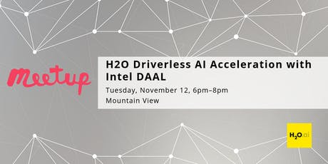 H2O Driverless AI Acceleration with Intel DAAL tickets
