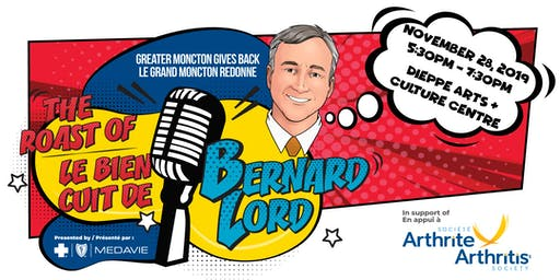Greater Moncton Gives Back 2019 - The Roast of Bernard Lord