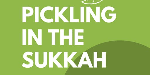 Pickling in the Sukkah!