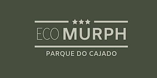 Eco Murph - Parque do Cajado