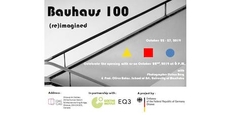 Inauguration/Ouverture: Bauhaus 100 - (re)imagined/(re)imaginé tickets