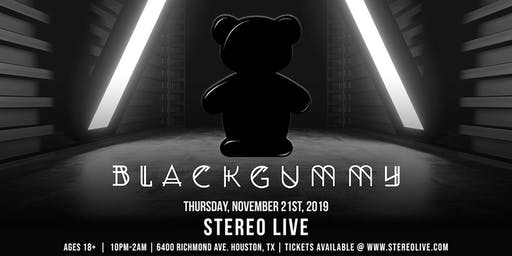 Black Gummy - Stereo Live Houston