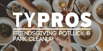 TYPROS End of Year Friendsgiving Potluck & Park Clean-Up
