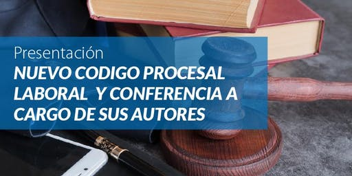 Conferencia Nuevo Código Procesal Laboral