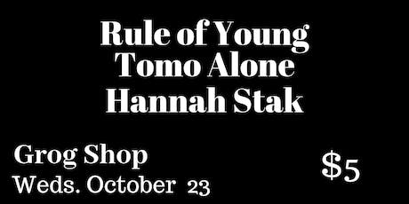 Rule of Young /Tomo Alone / Hannah Stak tickets