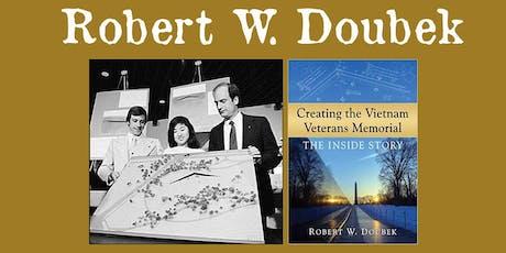 """Robert W. Doubek - """"Creating the Vietnam Veterans Memorial"""" tickets"""