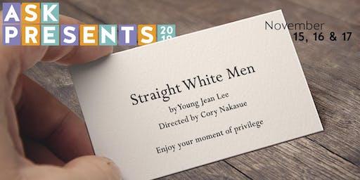 ASK Presents: Straight White Men