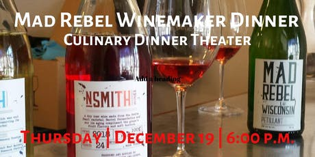 Mad Rebel Winemaker Dinner | Culinary Dinner Theater tickets