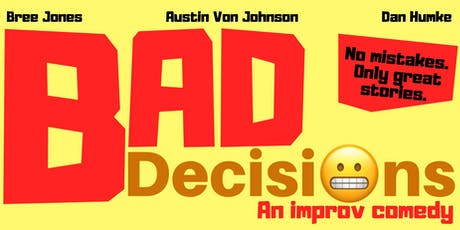 BAD Decisions - An Improv Comedy tickets