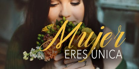 MUJER ERES UNICA 2019 tickets