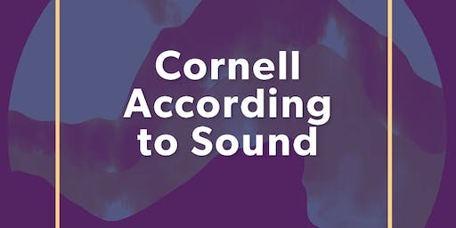 Cornell According to Sound