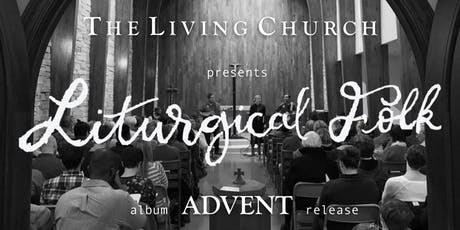 Liturgical Folk ADVENT Release Concert tickets
