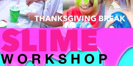 Thanksgiving Break Slime Workshop