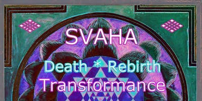 SVAHA - Death/Rebirth Transformance